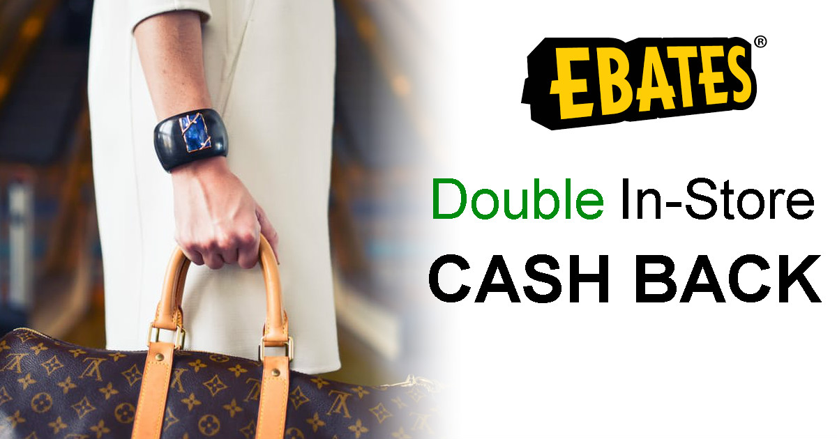 Ebates Double in-Store Cash Ba...